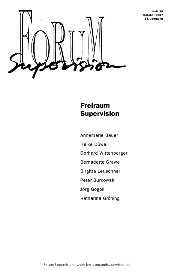 Ansehen 2007: Heft 30 - Freiraum Supervision