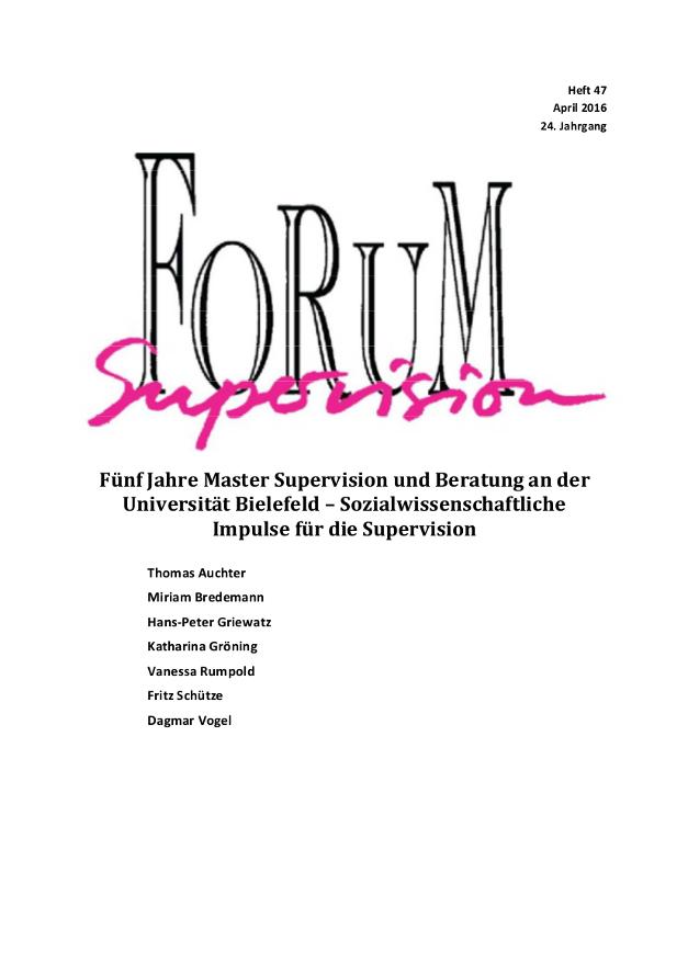 Ansehen 2016: Heft 47 - Fünf Jahre Master Supervision und Beratung an der Universität Bielefeld – Sozialwissenschaftliche Impulse für die Supervision