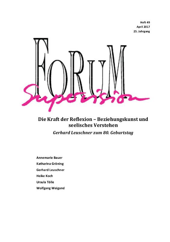 Ansehen 2017: Heft 49 - Die Kraft der Reflexion - Beziehung und seelisches Verstehen. Gerhard Leuschner zum 80. Geburtstag